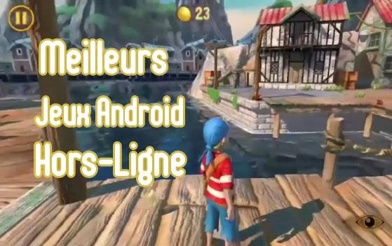 meilleurs jeux Android hors-ligne