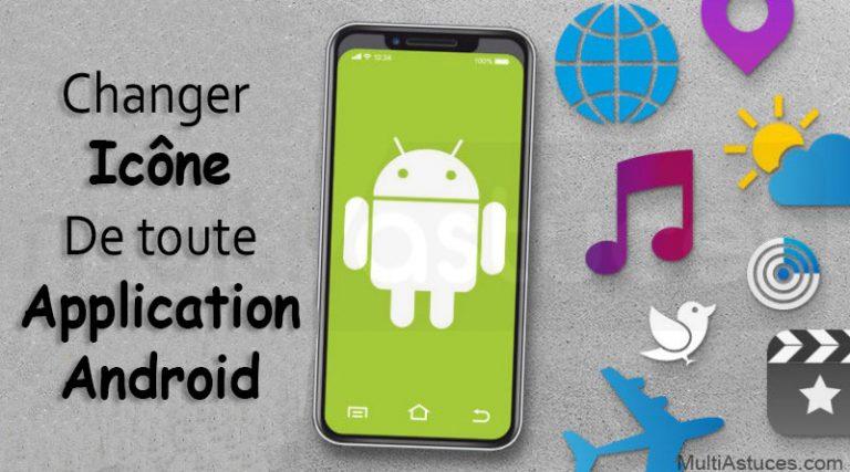 changer l'icône de n'importe quelle application Android