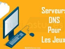 meilleurs serveurs DNS pour les jeux