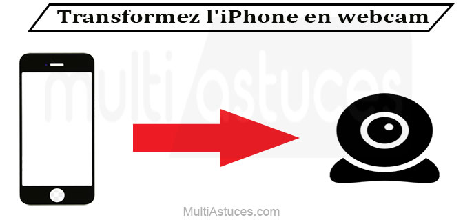 Comment utiliser l'iPhone en tant que webcam