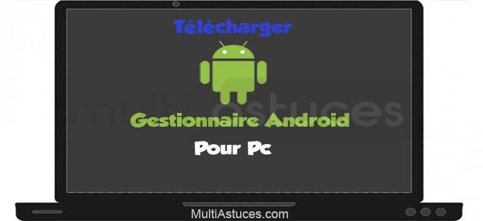 gestionnaire Android pour PC
