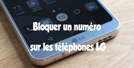 Comment bloquer un numéro sur les téléphones