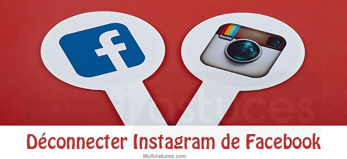 déconnecter Instagram de Facebook