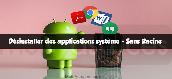 désinstaller des applications système