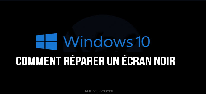 écran noir Windows 10