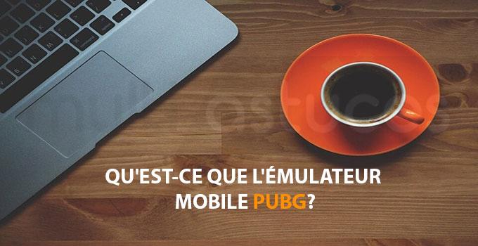 meilleurs émulateurs mobiles PUBG