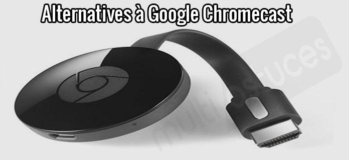 Alternatives à Google Chromecast