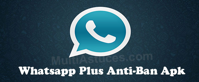 Télécharger Whatsapp Plus Anti Ban Apk Dernière version