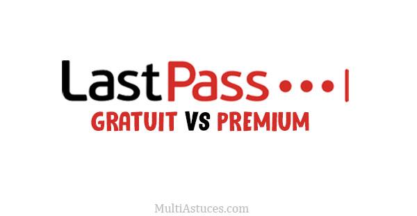 LastPass Gratuit vs Premium