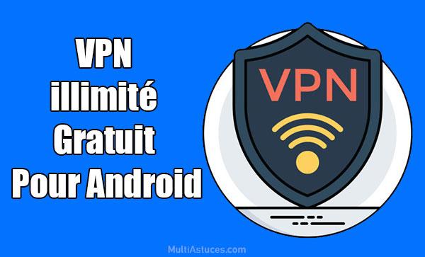 VPN illimités gratuits pour Android